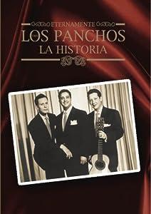 Los Panchos: Eternamente Los Panchos - La Historia