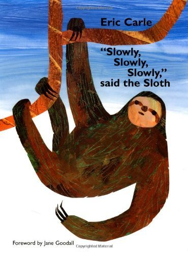 Slowly, Slowly, Slowly Said The Sloth By Carle, Eric 1St (First) Edition [Paperback(2002/8/26)]