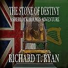 The Stone of Destiny: A Sherlock Holmes Adventure Hörbuch von Richard T Ryan Gesprochen von: Nigel Peever