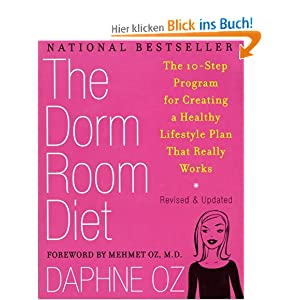 The Dorm Room Diet: The 10-Step Program for Creating a Healthy Lifestyle Plan That Really Works