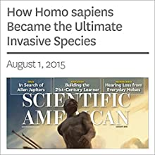 How Homo sapiens Became the Ultimate Invasive Species (       UNABRIDGED) by Curtis W. Marean Narrated by Mark Moran