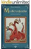 Medievalario, un bestiario medieval: un retrato �pico y descarnado de la Edad Media