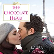 The Chocolate Heart: Amour et Chocolat Series, Book 5 | [Laura Florand]