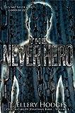 The Never Hero: Chronicles of Jonathan Tibbs