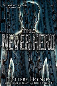 (FREE on 12/10) The Never Hero: Chronicles Of Jonathan Tibbs by T. Ellery Hodges - http://eBooksHabit.com