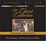 The House of the Seven Gables (Classic Collection)