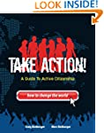 Take Action!: A Guide to Active Citiz...