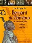 Sur les pas de Bernard de Clairvaux e...
