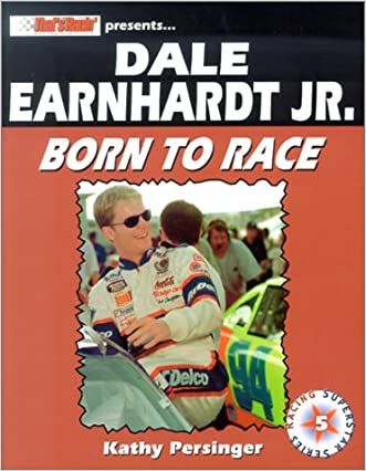 Dale Earnhardt Jr.: Born to Race