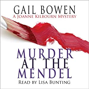 Murder at the Mendel: A Joanne Kilbourne Mystery, Book 2 | [Gail Bowen]