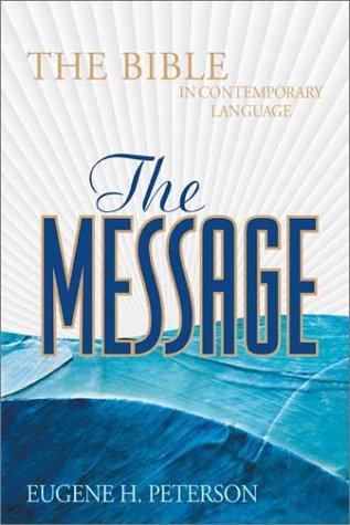 The Message: The Bible in Contemporary Language, Peterson, Eugene H.