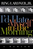 img - for I'd Hate Myself in the Morning: A Memoir book / textbook / text book