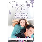 For My Own: A Contemporary Christmas Anthology | [Alison Packard, Shari Mikels, Kinley Cade]