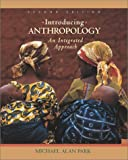 Introducing Anthropology: An Integrated Approach (0072549238) by Park, Michael Alan