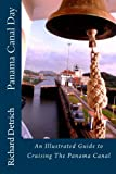Panama Canal Day: An Illustrated Guide to Cruising The Panama Canal