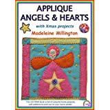 Applique Angels and Hearts: With Xmas Projects [CD-Rom]by Madeleine Millington