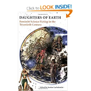 Daughters of Earth: Feminist Science Fiction in the Twentieth Century by