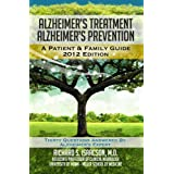 Alzheimer's Treatment Alzheimer's Prevention: A Patient and Family Guide, 2012 Edition ~ Richard S Isaacson MD