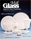 img - for Milk Glass: Imperial Glass Corporation (A Schiffer Book for Collectors) book / textbook / text book