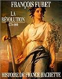 echange, troc François Furet - Histoire de France, tome 4 : la Révolution : 1770-1880