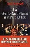 echange, troc Joël Schmidt - La Saint Barthélémy n'aura pas lieu