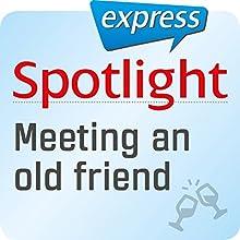 Spotlight express - Ausgehen: Wortschatz-Training Englisch - Wiedersehen mit alten Freunden Hörbuch von  div. Gesprochen von:  div.
