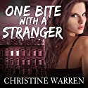 One Bite With a Stranger: The Others Series Audiobook by Christine Warren Narrated by Kate Reading