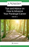 Image of Tips and Advice on How to Advance Your Paralegal Career - Volume 1 (The Legaco Express for Paralegals)
