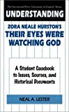 "Understanding Zora Neale Hurston's Their Eyes Were Watching God: A Student Casebook to Issues, Sources, and Historical Documents (The Greenwood Press ""Literature in Context"" Series)"