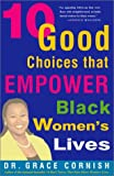 img - for 10 Good Choices That Empower Black Women's Lives book / textbook / text book