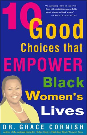 10 Good Choices That Empower Black Women's Lives, by Grace Cornish