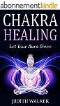Chakra Healing: (Free Gift eBook Insi...