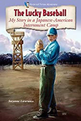 The Lucky Baseball: My Story in a Japanese-American Internment Camp (Historical Fiction Adventures (HFA))