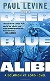 The Deep Blue Alibi: A Solomon vs. Lord Novel