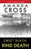 Sweet Death, Kind Death (0345467639) by Cross, Amanda