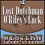 Lost Dutchman O'Riley's Luck | Alan LeMay