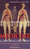 img - for A Brief History of Medicine: From Hippocrates' Four Humours to Crick and Watson's Double Helix book / textbook / text book