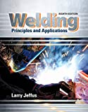 Welding: Principles and Applications, 8th ed.