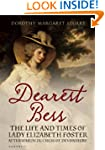 Dearest Bess: The Life and Times of L...