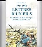 Lettres d'un fils 1914-1918. Un infirmier en première ligne à Verdun et sur l'Aisne