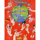 Fingerspiele von fern und nah: Spielverse und Bewegungslieder aus 30 Ländern