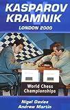 Kasparov vs Kramnik: London 2000 World Chess Championship (071348604X) by Davies, Nigel