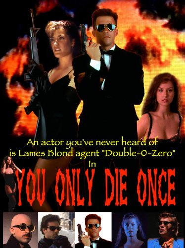 You Only Die Once (A James Bond Spoof) Special Edition Director's Cut