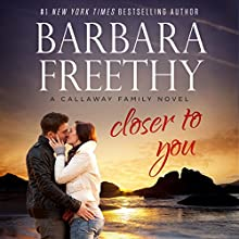 Closer to You: Callaways, Book 11 Audiobook by Barbara Freethy Narrated by Eva Kaminsky