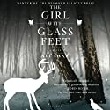 The Girl with Glass Feet (       UNABRIDGED) by Ali Shaw Narrated by Heather O'Neill