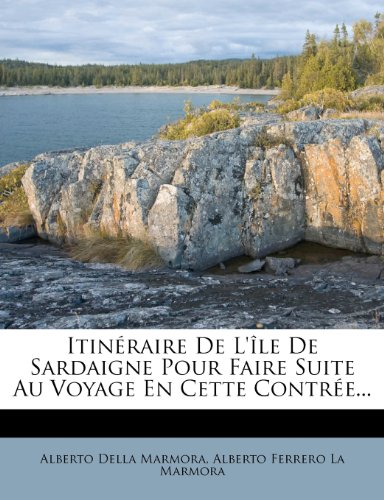 Itineraire de L'Ile de Sardaigne Pour Faire Suite Au Voyage En Cette Contree...