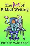 Philip Vassallo The Art of E-mail Writing