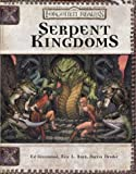 Serpent Kingdoms (Dungeon & Dragons Roleplaying Game: Rules Supplements)(Ed Greenwood/Eric L. Boyd/Darrin Drader)