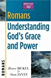 Romans: Understanding God's Grace and Power (Christianity 101® Bible Studies) (0736909079) by Bruce Bickel
