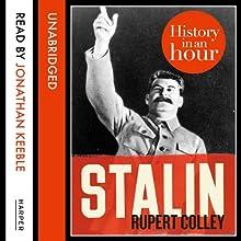 Stalin: History in an Hour | Livre audio Auteur(s) : Rupert Colley Narrateur(s) : Jonathan Keeble
